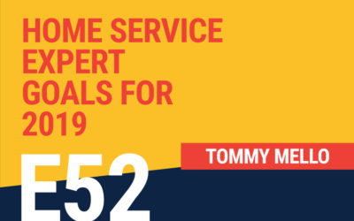 E52: Home Service Expert Goals for 2019