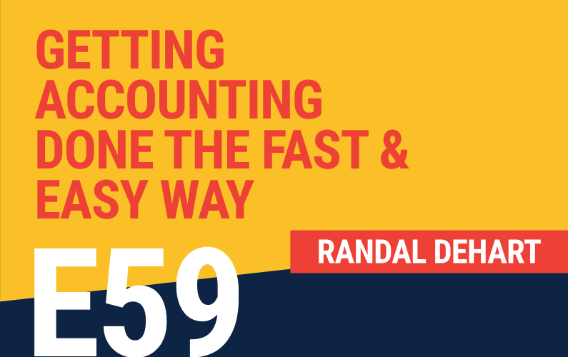 E59: Getting Accounting Done the Fast & Easy Way