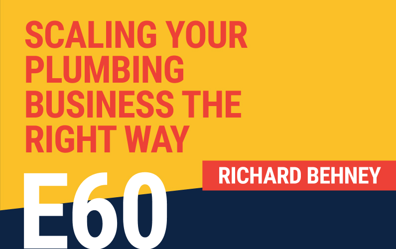 E60: Scaling Your Plumbing Business The Right Way