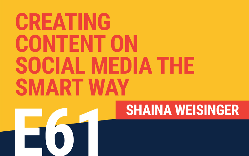 E61: Creating Content On Social Media The Smart Way