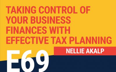 E69: Taking Control of Your Business Finances with Effective Tax Planning