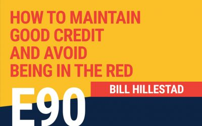 E90: How To Maintain Good Credit And Avoid Being In The Red