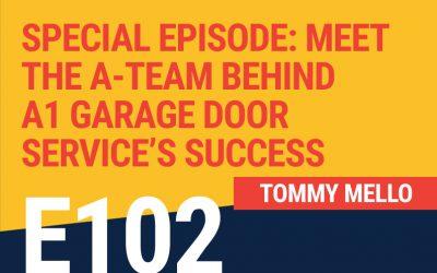 E102: Special Episode: Meet the A-team Behind A1 Garage Door Service's Success