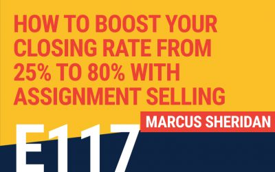 E117: How To Boost Your Closing Rate From 25% To 80% With Assignment Selling