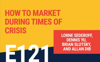 E121: How To Market During Times Of Crisis