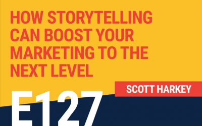 E127: How Storytelling Can Boost Your Marketing to The Next Level