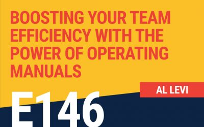 E146: Boosting Your Team Efficiency With The Power of Operating Manuals