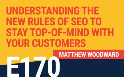 E170: Understanding the New Rules of SEO to Stay Top-of-Mind with Your Customers