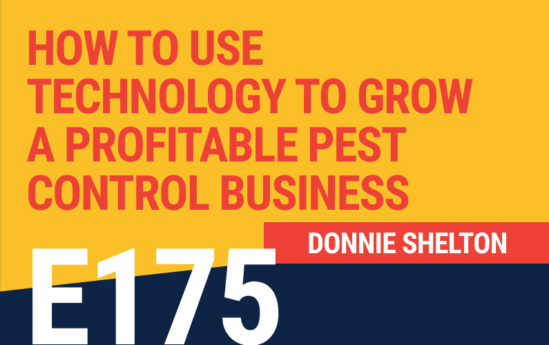 E175: How To Use Technology to Grow A Profitable Pest Control Business