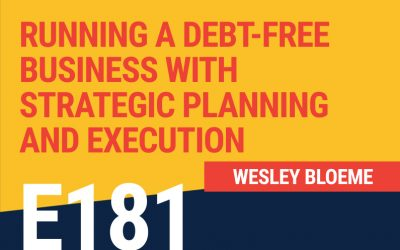 E181: Running a Debt-Free Business With Strategic Planning and Execution