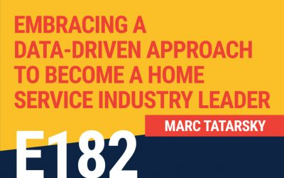 E182: Embracing a Data-Driven Approach to Become a Home Service Industry Leader