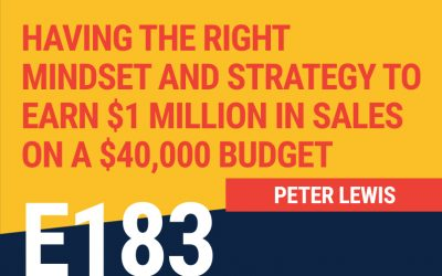 E183: Having the Right Mindset and Strategy to Earn $1 Million in Sales on a $40,000 Budget