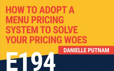 E194: How to Adopt a Menu Pricing System to Solve Your Pricing Woes
