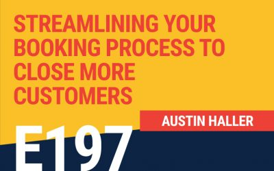E197: Streamlining Your Booking Process to Close More Customers