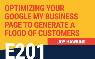 E201: Optimizing Your GMB Page to Generate A Flood Of Customers