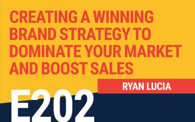 E202: Creating A Winning Brand Strategy to Dominate Your Market And Boost Sales
