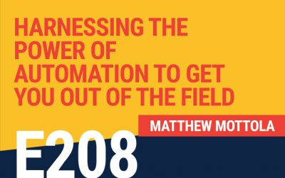 E208: Harnessing the Power of Automation to Get You Out Of The Field