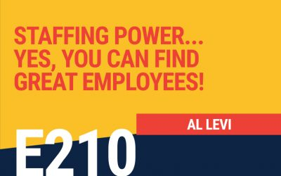 E210: Staffing Power… Yes, You CAN Find Great Employees!