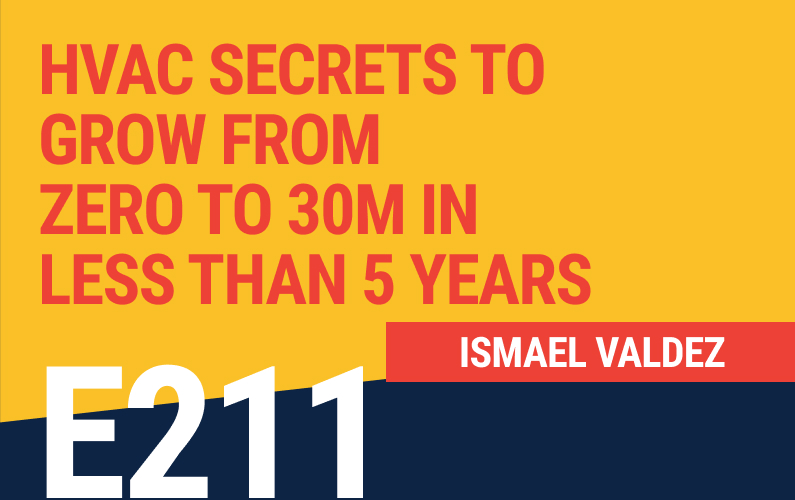 E211: HVAC Secrets to Grow from Zero to 30M in Less Than 5 Years