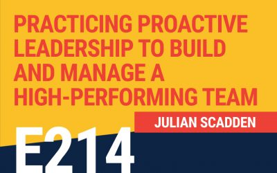 E214: Practicing Proactive Leadership to Build and Manage a High-Performing Team