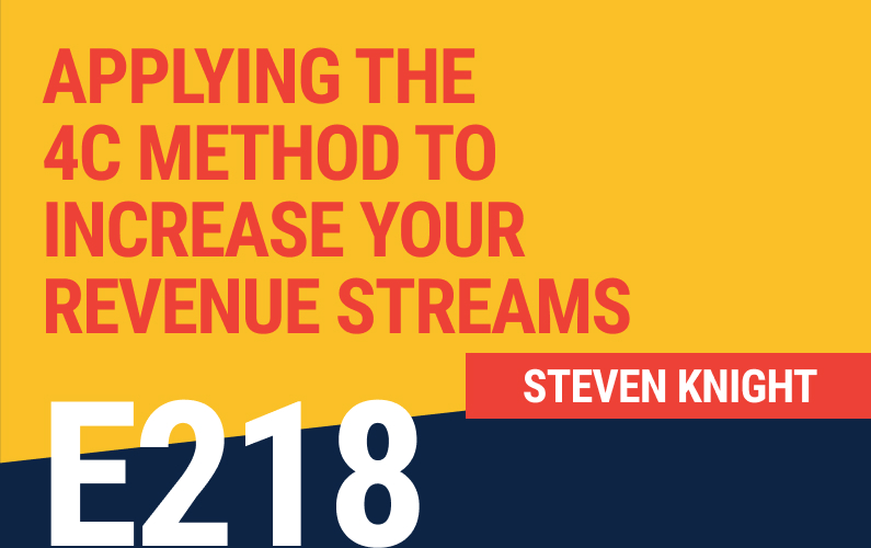 E218: Applying the 4C Method to Increase Your Revenue Streams